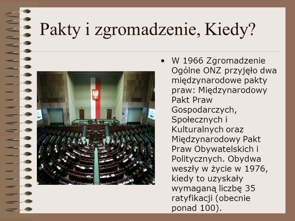 Pakty i zgromadzenie, Kiedy? W 1966 Zgromadzenie Ogólne ONZ przyjęło dwa międzynarodowe pakty praw: Międzynarodowy Pakt Praw Gospodarczych, Społecznyc