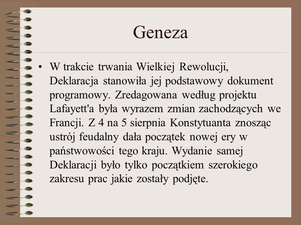 Geneza W trakcie trwania Wielkiej Rewolucji, Deklaracja stanowiła jej podstawowy dokument programowy. Zredagowana według projektu Lafayett'a była wyra