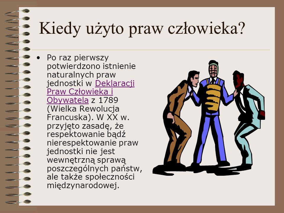 Kiedy użyto praw człowieka? Po raz pierwszy potwierdzono istnienie naturalnych praw jednostki w Deklaracji Praw Człowieka i Obywatela z 1789 (Wielka R