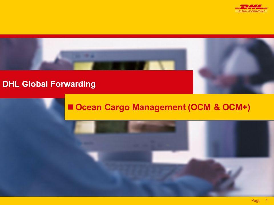 Page1 DHL Global Forwarding Ocean Cargo Management (OCM & OCM+)