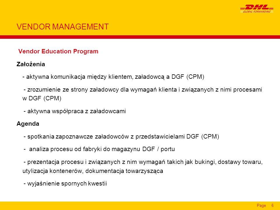Page6 Vendor Education Program Założenia - aktywna komunikacja między klientem, załadowcą a DGF (CPM) - zrozumienie ze strony załadowcy dla wymagań kl