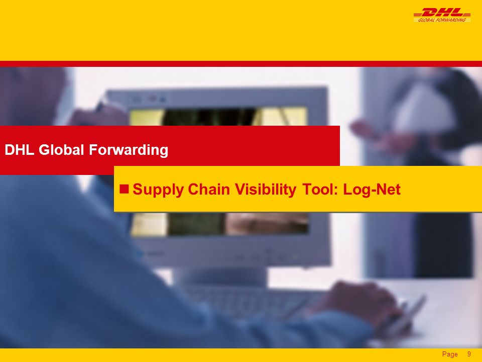 Page9 DHL Global Forwarding Supply Chain Visibility Tool: Log-Net