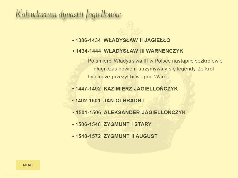 Kalendarium 1386-1434 WŁADYSŁAW II JAGIEŁŁO 1434-1444 WŁADYSŁAW III WARNEŃCZYK Po śmierci Władysława III w Polsce nastąpiło bezkrólewie – długi czas b