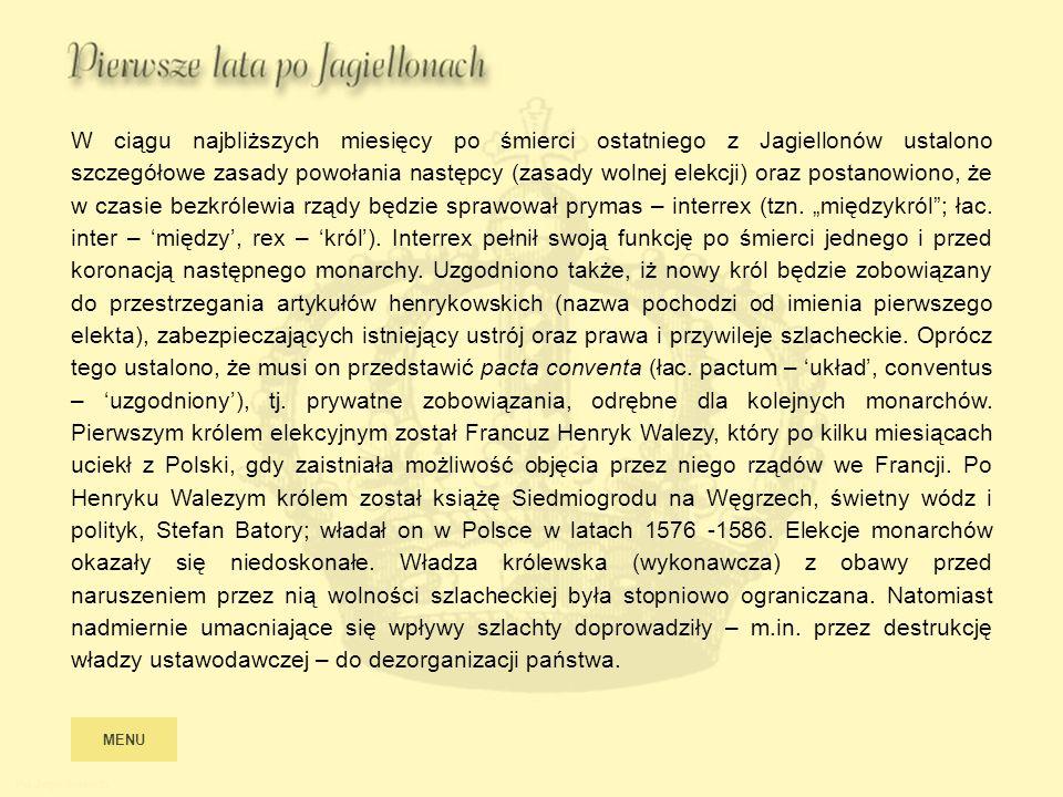 Po Jagiellonach W ciągu najbliższych miesięcy po śmierci ostatniego z Jagiellonów ustalono szczegółowe zasady powołania następcy (zasady wolnej elekcj