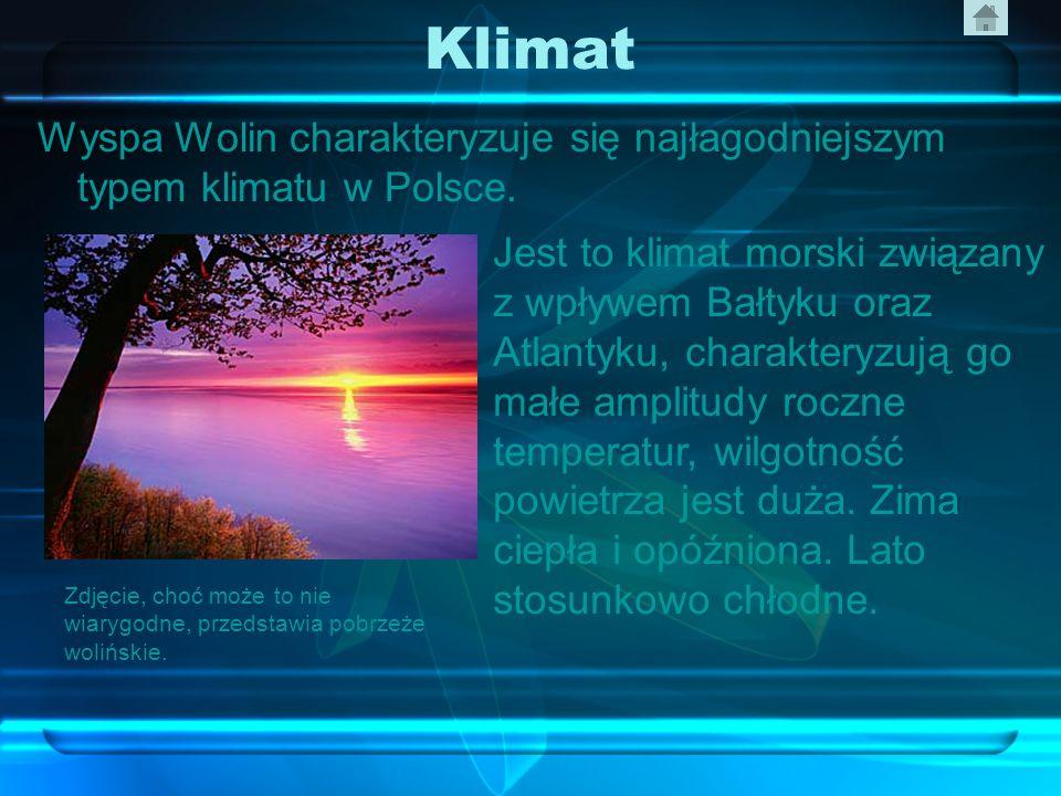 Klimat Wyspa Wolin charakteryzuje się najłagodniejszym typem klimatu w Polsce. Jest to klimat morski związany z wpływem Bałtyku oraz Atlantyku, charak