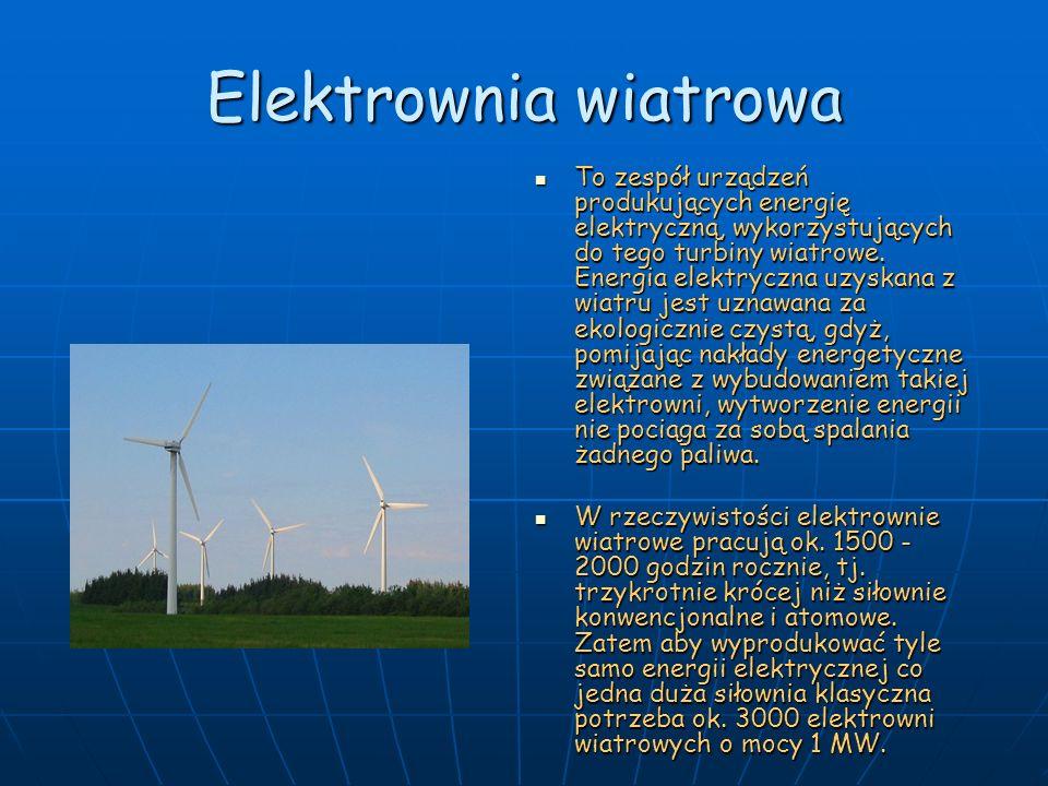 Elektrownia wiatrowa To zespół urządzeń produkujących energię elektryczną, wykorzystujących do tego turbiny wiatrowe. Energia elektryczna uzyskana z w