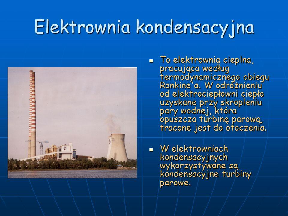 Elektrownia kondensacyjna To elektrownia cieplna, pracująca według termodynamicznego obiegu Rankine'a. W odróżnieniu od elektrociepłowni ciepło uzyska