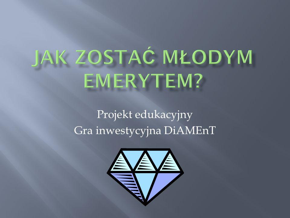 Projekt edukacyjny Gra inwestycyjna DiAMEnT