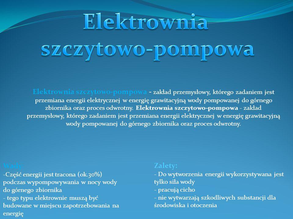 Elektrownia szczytowo-pompowa - zakład przemysłowy, którego zadaniem jest przemiana energii elektrycznej w energię grawitacyjną wody pompowanej do gór