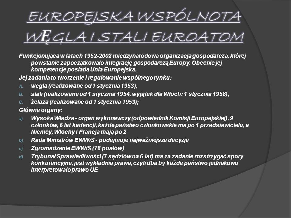 Funkcjonująca w latach 1952-2002 międzynarodowa organizacja gospodarcza, której powstanie zapoczątkowało integrację gospodarczą Europy. Obecnie jej ko