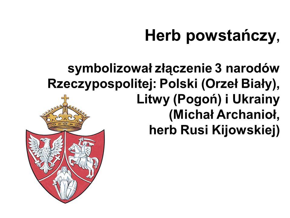 Herb powstańczy, symbolizował złączenie 3 narodów Rzeczypospolitej: Polski (Orzeł Biały), Litwy (Pogoń) i Ukrainy (Michał Archanioł, herb Rusi Kijowsk