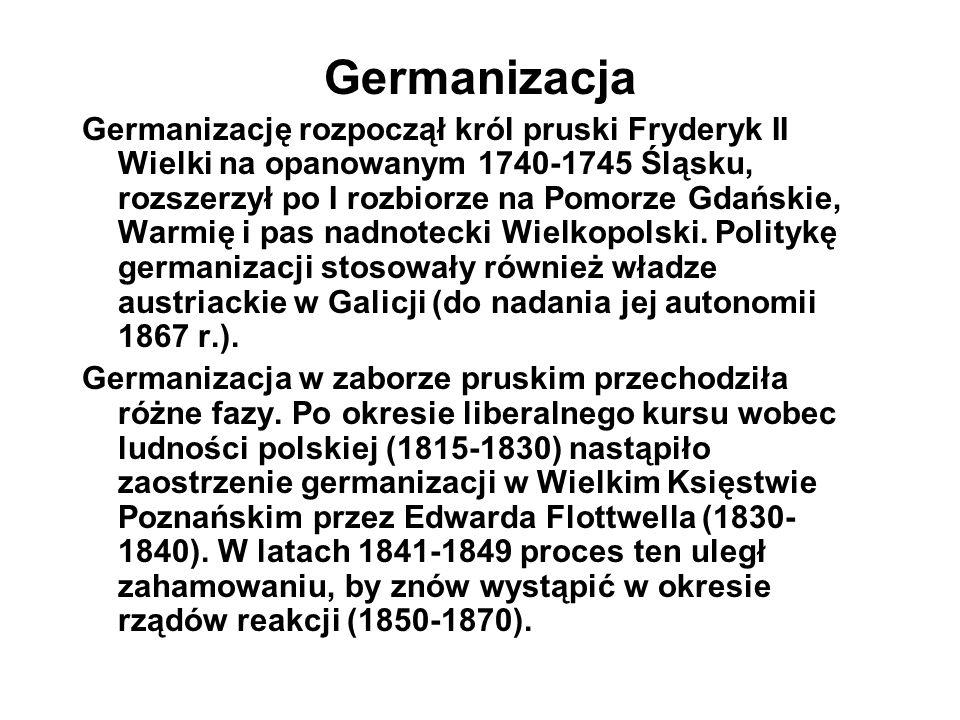 Germanizacja Germanizację rozpoczął król pruski Fryderyk II Wielki na opanowanym 1740-1745 Śląsku, rozszerzył po I rozbiorze na Pomorze Gdańskie, Warm