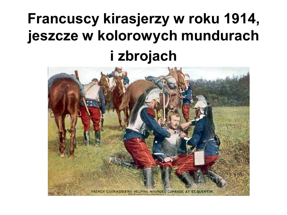 Francuscy kirasjerzy w roku 1914, jeszcze w kolorowych mundurach i zbrojach