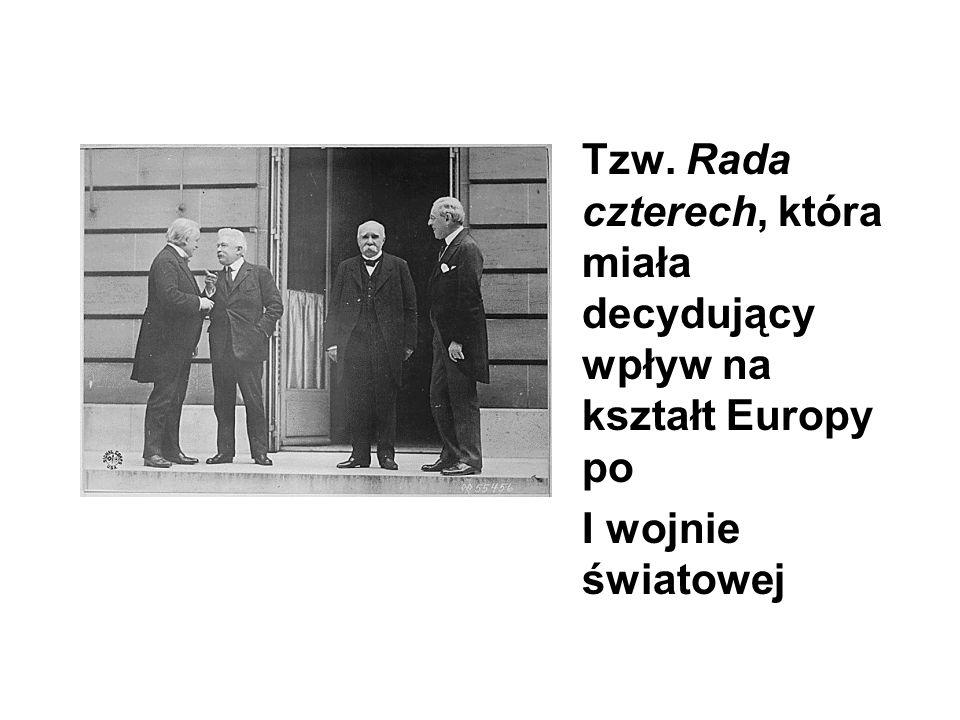 Tzw. Rada czterech, która miała decydujący wpływ na kształt Europy po I wojnie światowej