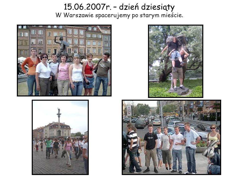 15.06.2007r. – dzień dziesiąty W Warszawie spacerujemy po starym mieście.