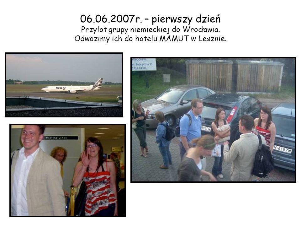 06.06.2007r. – pierwszy dzień Przylot grupy niemieckiej do Wrocławia.