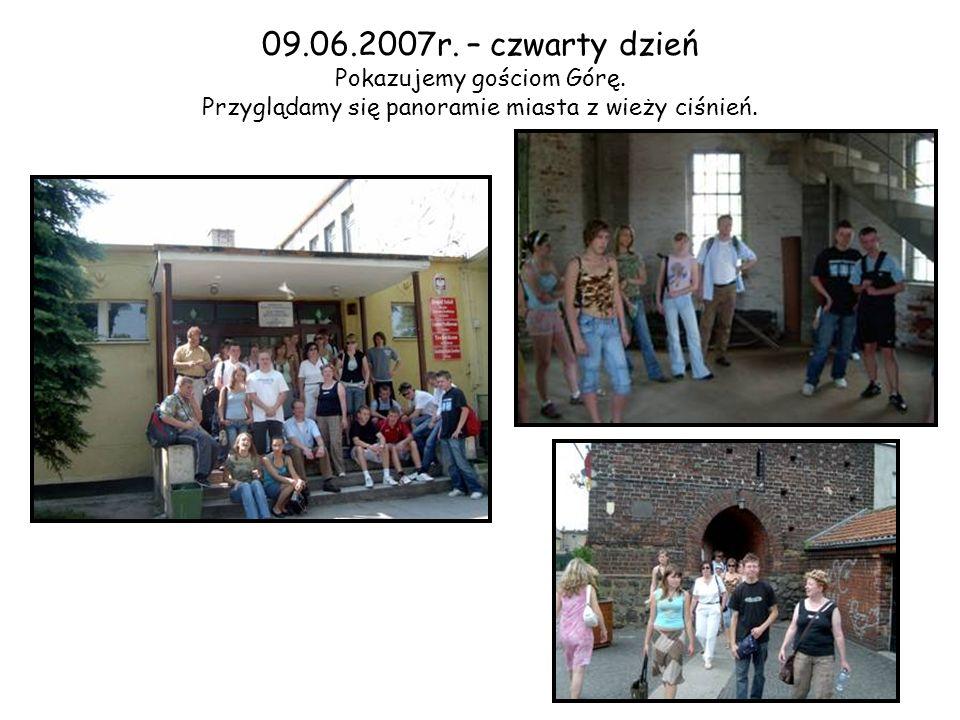 09.06.2007r. – czwarty dzień Pokazujemy gościom Górę.