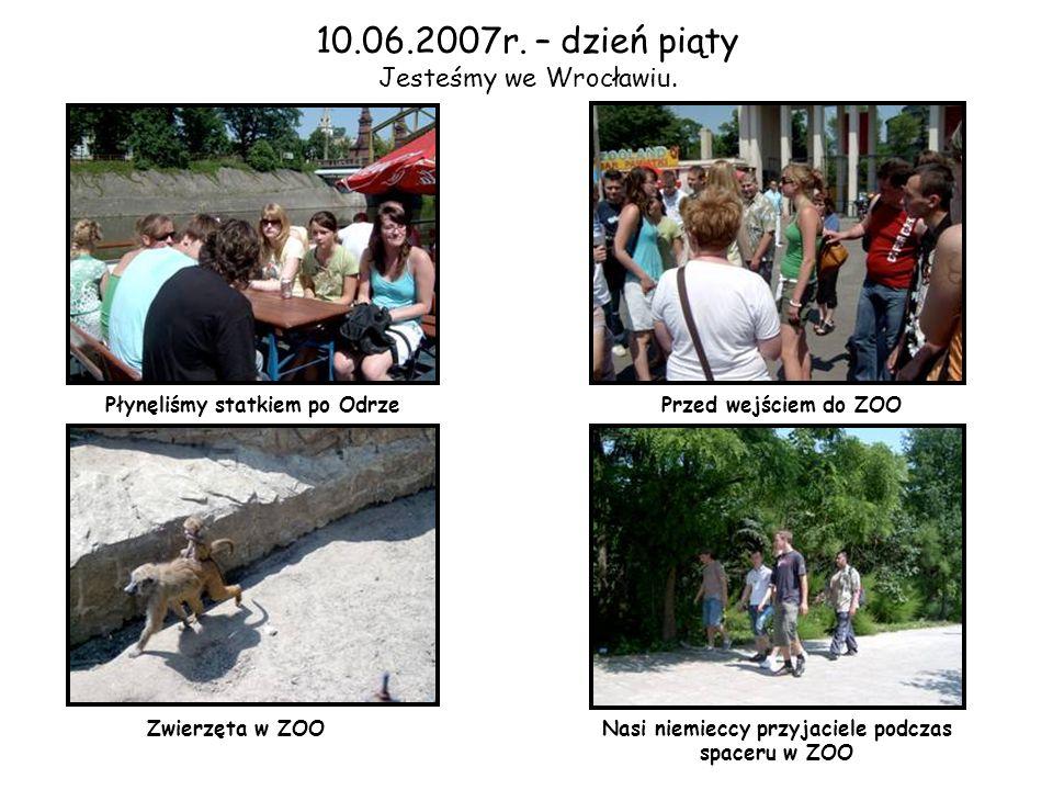 10.06.2007r. – dzień piąty Jesteśmy we Wrocławiu.