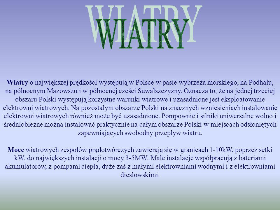 Wiatry o największej prędkości występują w Polsce w pasie wybrzeża morskiego, na Podhalu, na północnym Mazowszu i w północnej części Suwalszczyzny. Oz