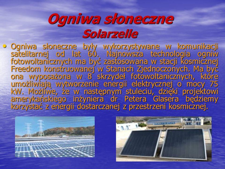 Ogniwa słoneczne Solarzelle Ogniwa słoneczne były wykorzystywane w komunikacji satelitarnej od lat 60. Najnowsza technologia ogniw fotowoltanicznych m