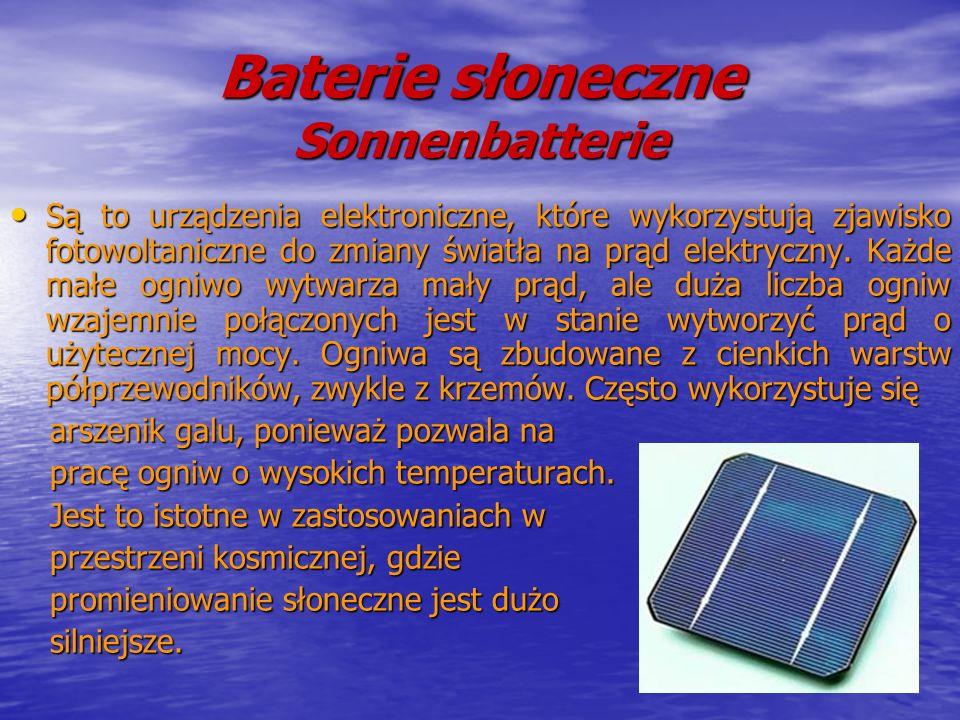 Baterie słoneczne Sonnenbatterie Są to urządzenia elektroniczne, które wykorzystują zjawisko fotowoltaniczne do zmiany światła na prąd elektryczny. Ka