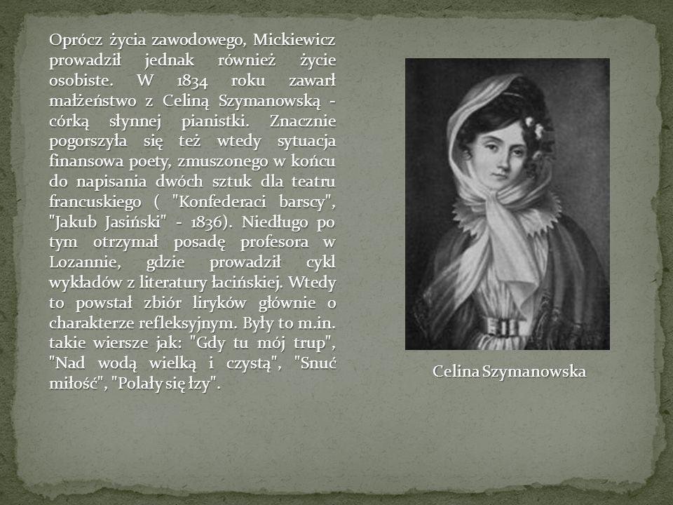 Oprócz życia zawodowego, Mickiewicz prowadził jednak również życie osobiste.