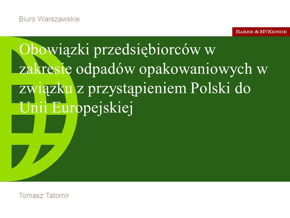 Obowiązki przedsiębiorców w zakresie odpadów opakowaniowych w związku z przystąpieniem Polski do Unii Europejskiej ©2004 Baker & McKenzie 12 Przykład: Jakie elementy wyposażenia samochodu podlegają opłacie produktowej.