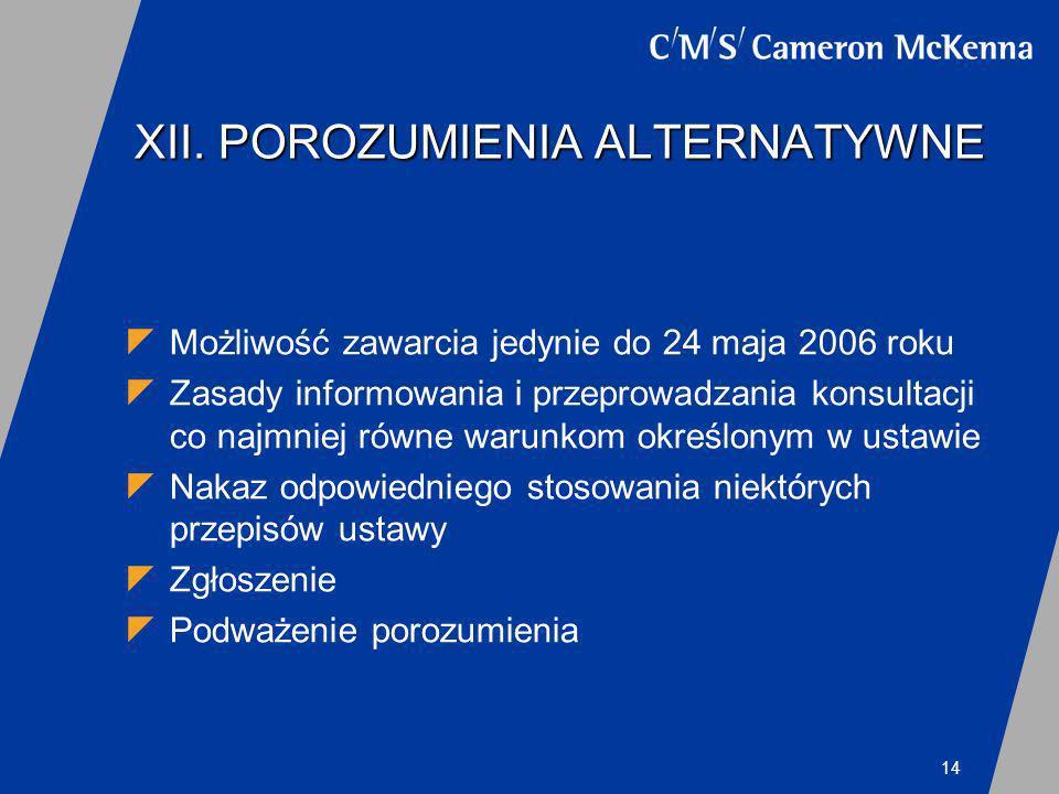14 XII. POROZUMIENIA ALTERNATYWNE Możliwość zawarcia jedynie do 24 maja 2006 roku Zasady informowania i przeprowadzania konsultacji co najmniej równe