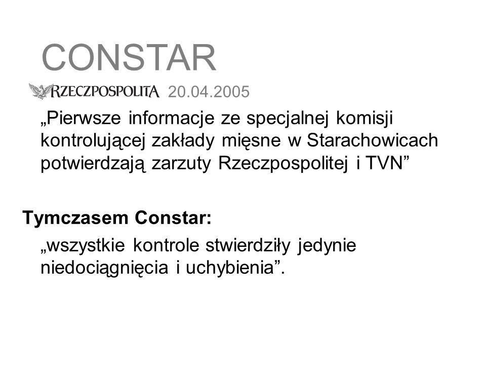 20.04.2005 Pierwsze informacje ze specjalnej komisji kontrolującej zakłady mięsne w Starachowicach potwierdzają zarzuty Rzeczpospolitej i TVN Tymczase