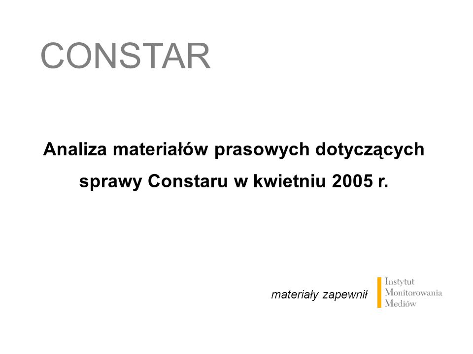 Analiza materiałów prasowych dotyczących sprawy Constaru w kwietniu 2005 r. materiały zapewnił