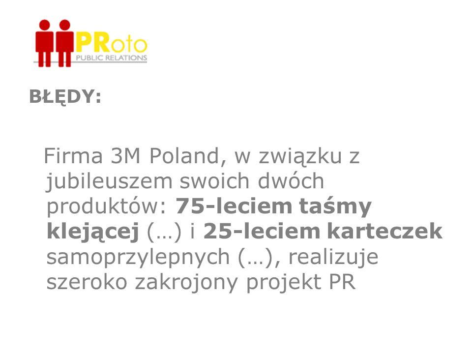 BŁĘDY: Firma 3M Poland, w związku z jubileuszem swoich dwóch produktów: 75-leciem taśmy klejącej (…) i 25-leciem karteczek samoprzylepnych (…), realiz
