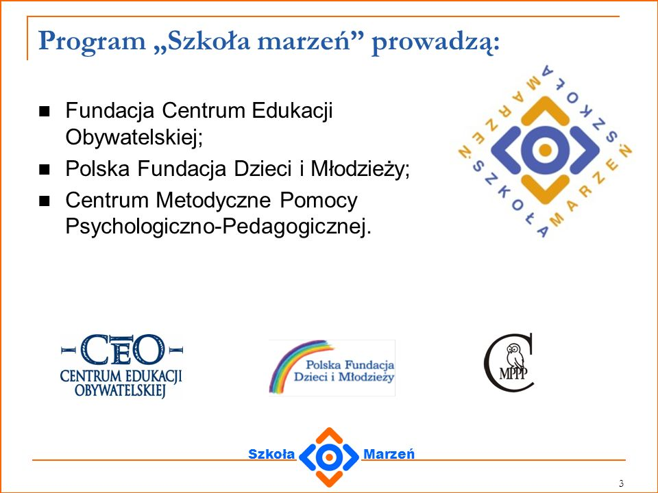 SzkołaMarzeń 54 Sprawozdawczość z realizacji projektu: sprawozdania merytoryczne i finansowe muszę być przygotowane według wzoru dostarczonego przez Jednostkę Zarządzającą przy Centrum Edukacji Obywatelskiej (specjalnie opracowane formularze na www.szkolamarzen.edu.pl);