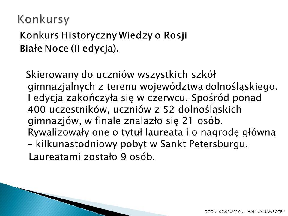 Konkurs Historyczny Wiedzy o Rosji Białe Noce (II edycja). Skierowany do uczniów wszystkich szkół gimnazjalnych z terenu województwa d olnośląskiego.