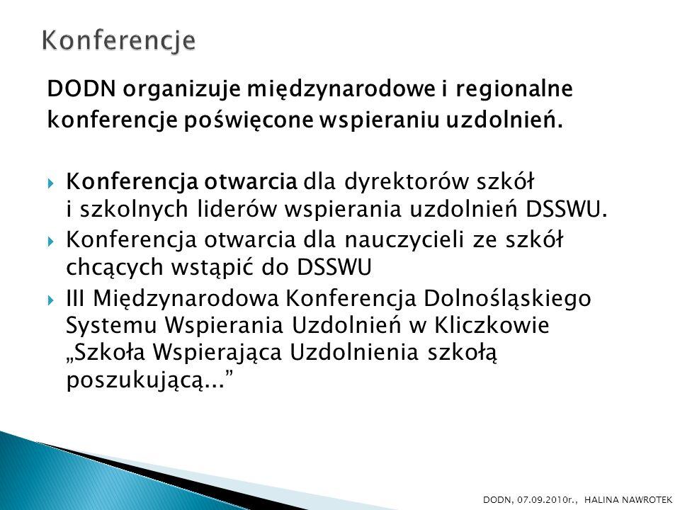 DODN organizuje międzynarodowe i regionalne konferencje poświęcone wspieraniu uzdolnień. Konferencja otwarcia dla dyrektorów szkół i szkolnych liderów
