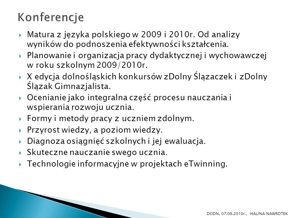 Matura z języka polskiego w 2009 i 2010r. Od analizy wyników do podnoszenia efektywności kształcenia. Planowanie i organizacja pracy dydaktycznej i wy
