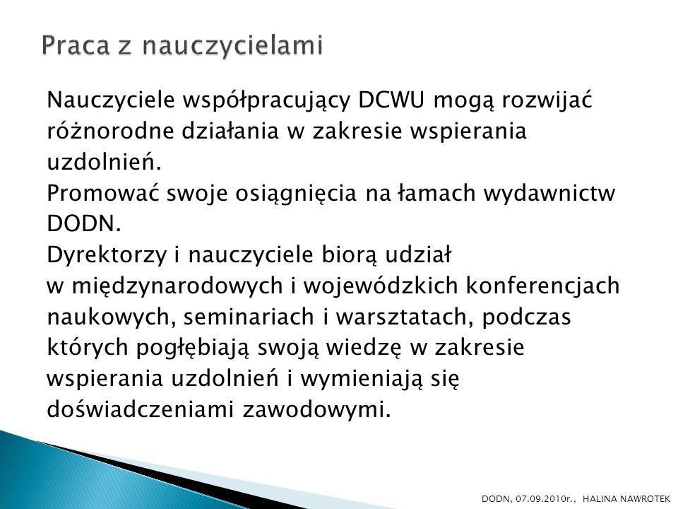 DCWU współpracuje z instytucjami kulturalno-oświatowymi, naukowymi: Dolnośląskie Kuratorium Oświaty.