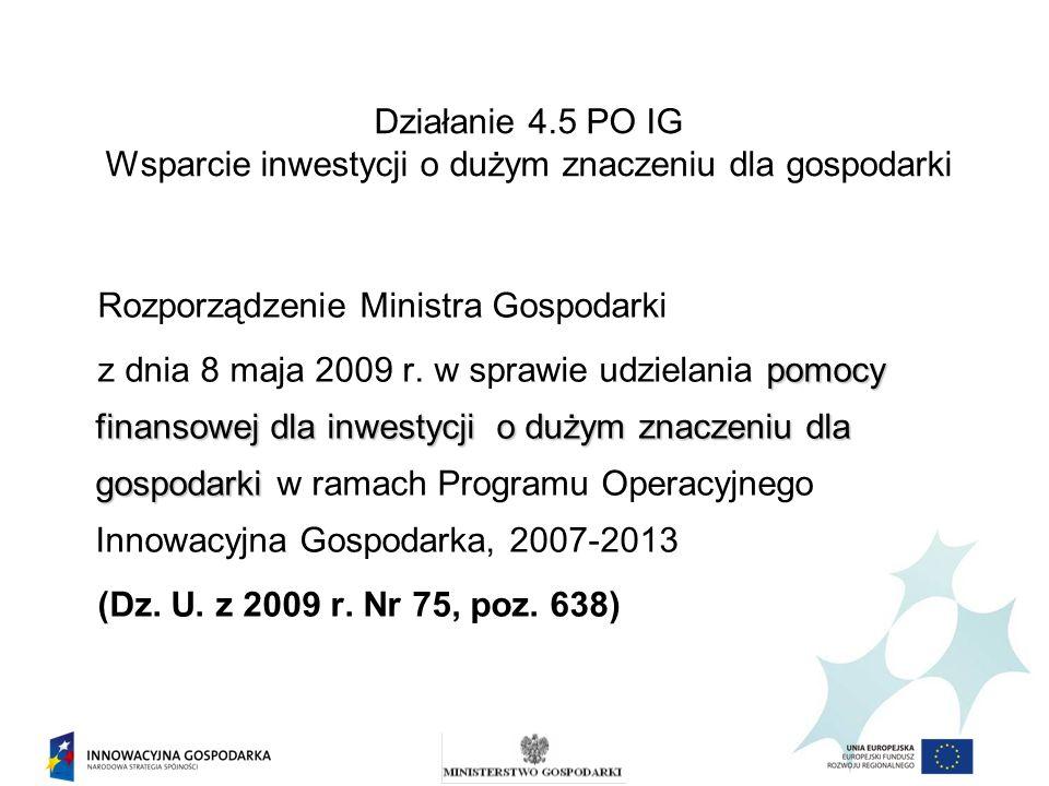 Poddziałanie 4.5.2 PO IG Wsparcie inwestycji w sektorze usług nowoczesnych 2.Nowe inwestycje dotyczące rozpoczęcia lub rozwinięcia działalności badawczo-rozwojowej (np.