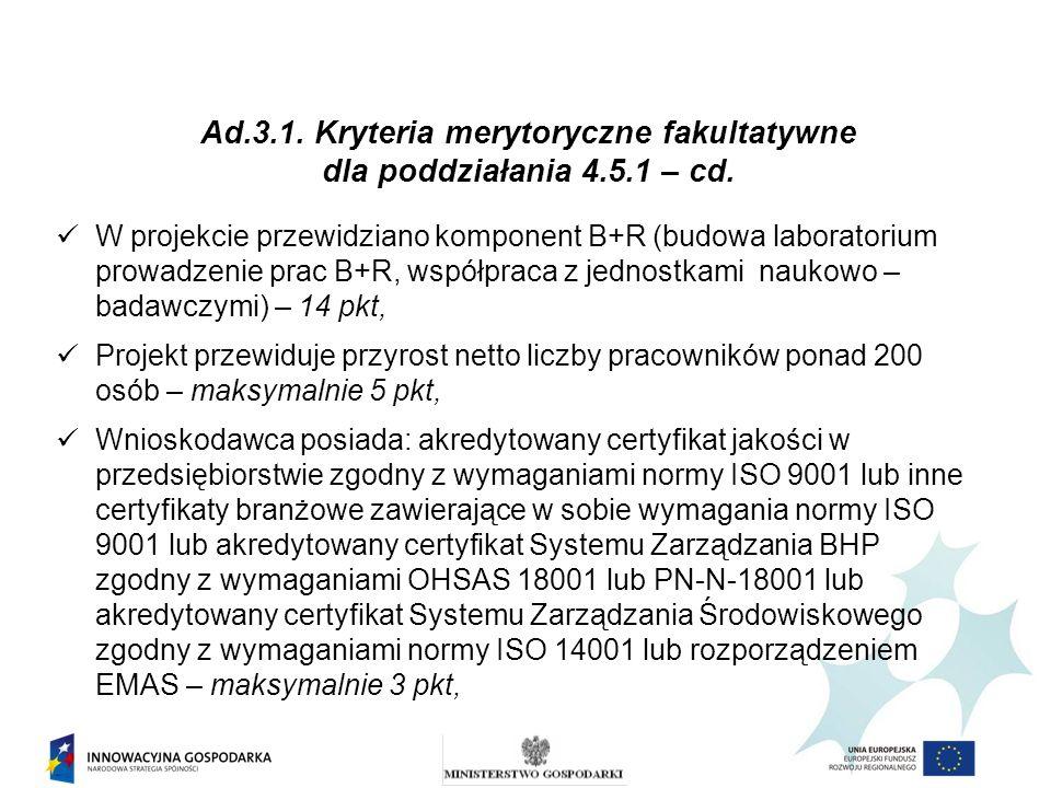 Ad.3.1. Kryteria merytoryczne fakultatywne dla poddziałania 4.5.1 – cd. W projekcie przewidziano komponent B+R (budowa laboratorium prowadzenie prac B
