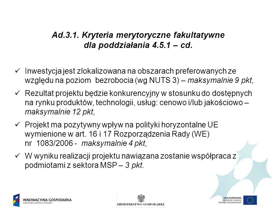 Ad.3.1. Kryteria merytoryczne fakultatywne dla poddziałania 4.5.1 – cd. Inwestycja jest zlokalizowana na obszarach preferowanych ze względu na poziom