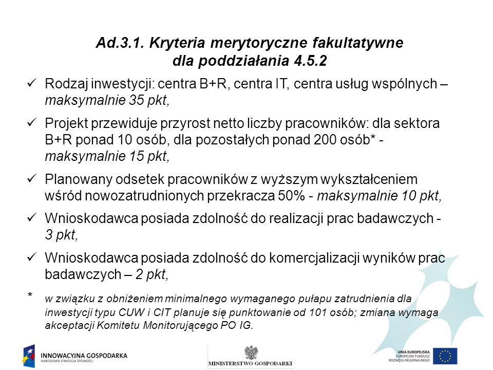 Ad.3.1. Kryteria merytoryczne fakultatywne dla poddziałania 4.5.2 Rodzaj inwestycji: centra B+R, centra IT, centra usług wspólnych – maksymalnie 35 pk