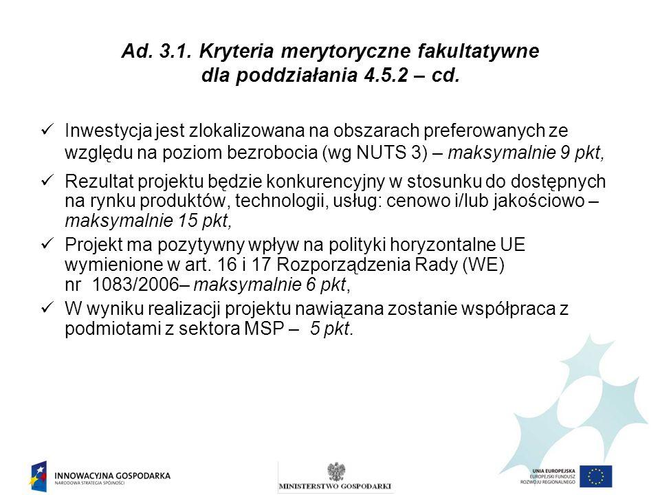 Ad. 3.1. Kryteria merytoryczne fakultatywne dla poddziałania 4.5.2 – cd. Inwestycja jest zlokalizowana na obszarach preferowanych ze względu na poziom