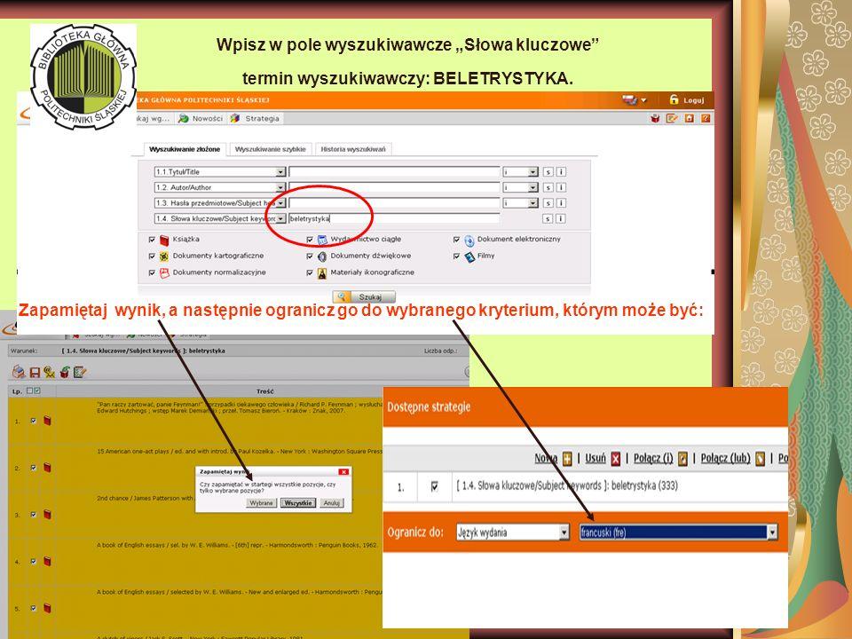 Wpisz w pole wyszukiwawcze Słowa kluczowe termin wyszukiwawczy: BELETRYSTYKA.