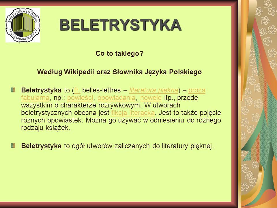 BELETRYSTYKA Co to takiego. Według Wikipedii oraz Słownika Języka Polskiego Beletrystyka to (fr.
