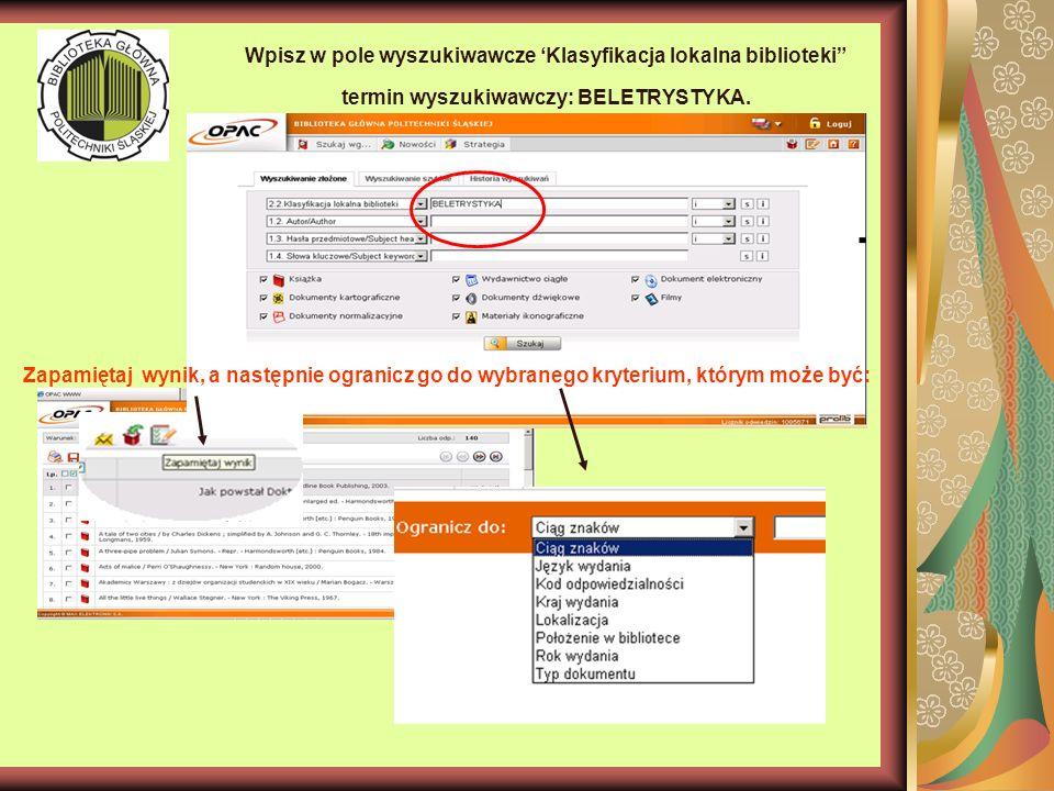 Wpisz w pole wyszukiwawcze Klasyfikacja lokalna biblioteki termin wyszukiwawczy: BELETRYSTYKA.