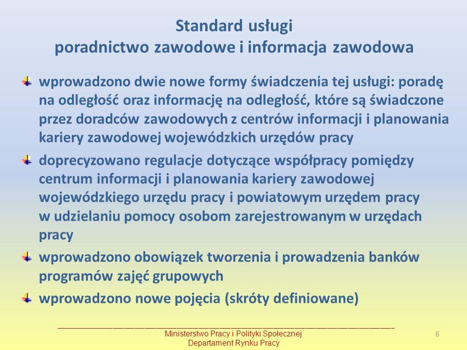 Standard usługi poradnictwo zawodowe i informacja zawodowa wprowadzono dwie nowe formy świadczenia tej usługi: poradę na odległość oraz informację na