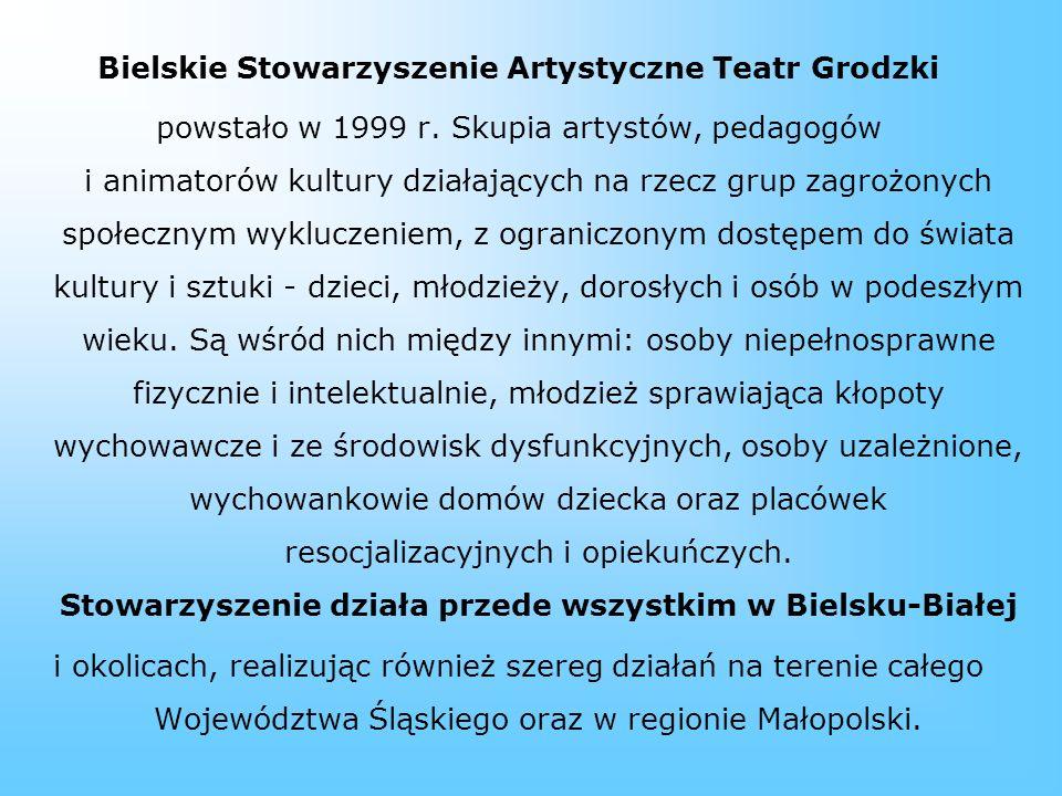 Bielskie Stowarzyszenie Artystyczne Teatr Grodzki powstało w 1999 r.