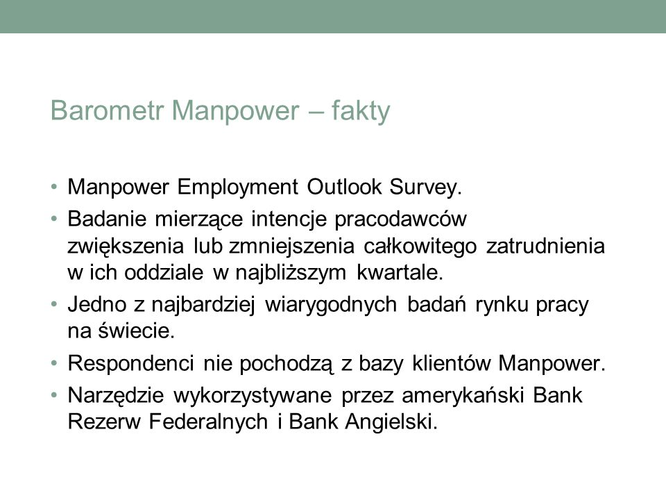Barometr Manpower – fakty Manpower Employment Outlook Survey.