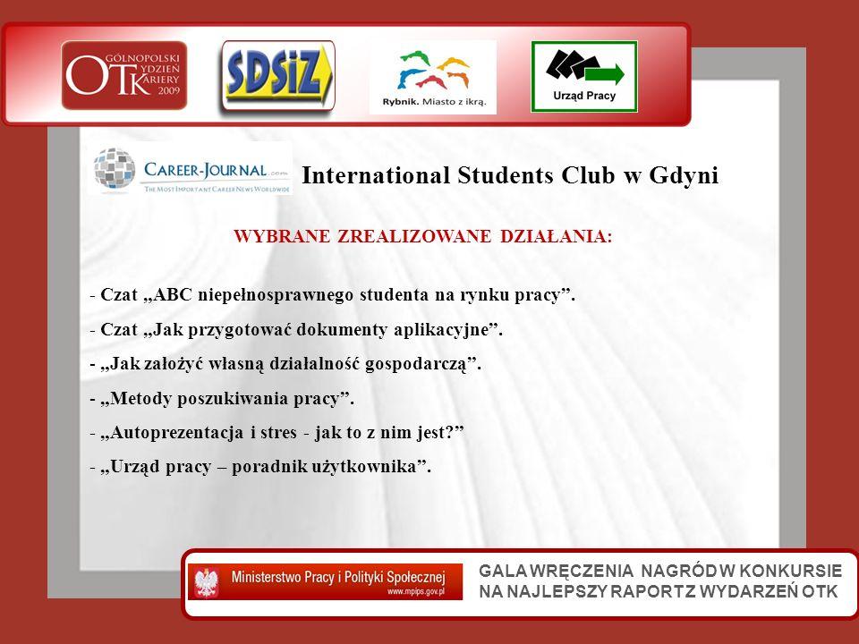 GALA WRĘCZENIA NAGRÓD W KONKURSIE NA NAJLEPSZY RAPORT Z WYDARZEŃ OTK International Students Club w Gdyni WYBRANE ZREALIZOWANE DZIAŁANIA: - Czat ABC ni