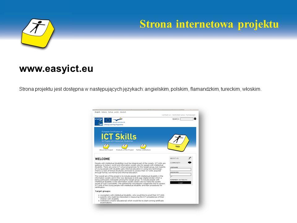 www.easyict.eu Strona projektu jest dostępna w następujących językach: angielskim, polskim, flamandzkim, tureckim, włoskim. Strona internetowa projekt
