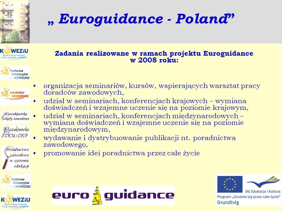 Euroguidance - Poland Zadania realizowane w ramach projektu Euroguidance w 2008 roku: organizacja seminariów, kursów, wspierających warsztat pracy dor
